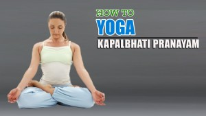 How To Do Yoga Kapalbhati Pranaya